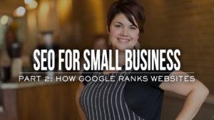 PART 2 HOW GOOGLE RANKS WEBSITES